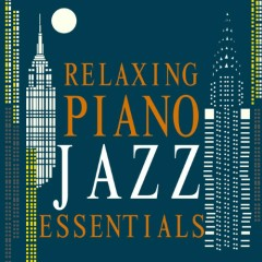 Relaxing Piano Jazz Essentials (No. 3)