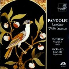 Pandolfi - Complete Violin Sonatas - Andrew Manze,Richard Egarr