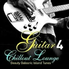 Guitar Chillout Lounge Vol 4 Beauty Balearic Island Tunes (No. 1)