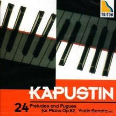 24 Preludes & Fugues Op.82, Violin Sonata CD 1 (No. 1) - Nikolai Kapustin,Alexander Zagorinsky,Alexander Chernov