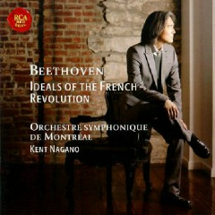Beethoven - Ideals Of The French Revolution CD 1 - Kent Nagano