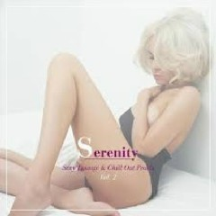 Serenity Sexy Lounge And Chill out Pearls Vol 2 (No. 1)