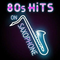 80s Hits on Saxophone (No. 2) - Various Artists