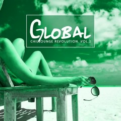 Global Chillounge Revolution, Vol. 2 (No. 2)