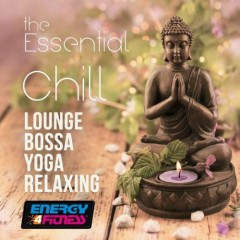 The Essential Chill Lounge Bossa Yoga Relaxing Complete Collection, Vol. 1 (No. 4)