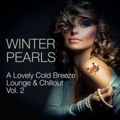 Winterpearls A Lovely Cold Breeze Lounge & Chillout, Vol. 2 (No. 1)