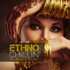 Ethno Chillin - Best World Lounge And Ethno Chillout
