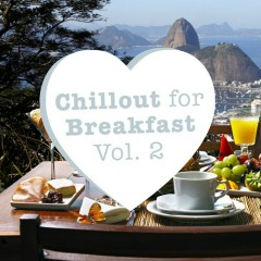 Chillout For Breakfast Vol 2 (No. 2)