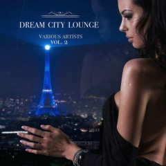 Dream City Lounge, Vol. 2 (No. 2)