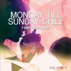 Monday Till Sunday Chill Vol 1 - 7 Days 25 Sounds (No. 2)