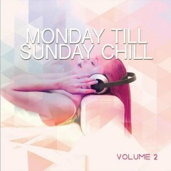 Monday Till Sunday Chill Vol 2 - 7 Days 25 Sounds (No. 1)