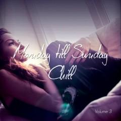 Monday Till Sunday Chill Vol 3 - 7 Days 25 Sounds (No. 1)