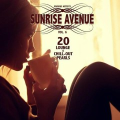 Sunrise Avenue Vol 6 - 20 Lounge And Chill-Out Pearls (No. 2)