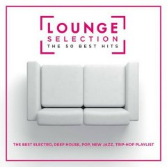 Lounge Selection - The 50 Best Hits (No. 1)