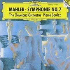 Mahler - Symphony No. 7 - Pierre Boulez,The Cleveland Orchestra