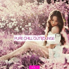 Pure Chill Out Lounge Vol.1 (No. 1)