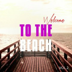 Welcome To The Beach Vol 2 Sunny Chill Out Tunes (No. 2)