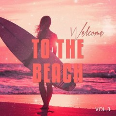 Welcome To The Beach Vol 3 Sunny Chill Out Tunes (No. 3)