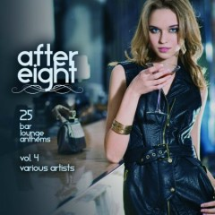 After Eight, Vol. 4 - 25 Bar Lounge Anthems (No. 1)