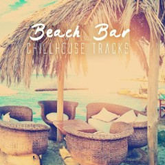 Beach Bar Chillhouse Tracks (No. 3)