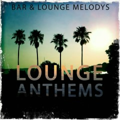 Lounge Anthems Vol 1 (No. 1)