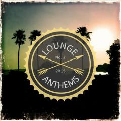 Lounge Anthems Vol 2 (No. 2)