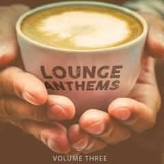 Lounge Anthems Vol 3 (No. 2)