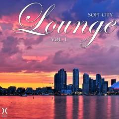 Soft City Lounge Vol. 1