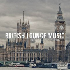 British Lounge Music Lounge And Chill Out Collection