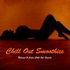 Chill out Smoothies - Relaxed & Calm Chill out Sounds (No. 1)