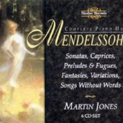 Mendelssohn - Complete Piano Music Disc 3 (No. 1) - Martin Jones
