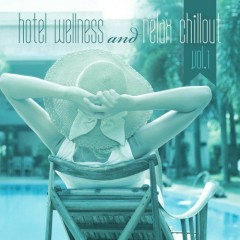 Hotel Wellness And Relax Chillout Vol.1 (No. 2)