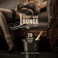 Lobby Bar Lounge Vol 1 - 20 Midnight Lounge Tunes (No. 1)