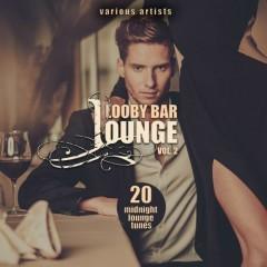 Lobby Bar Lounge Vol 2 - 20 Midnight Lounge Tunes (No. 1)