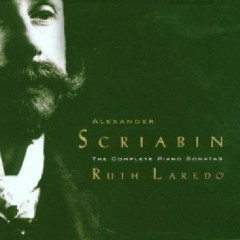 Scriabin - Complete Piano Sonatas CD 1 (No. 1) - Ruth Laredo