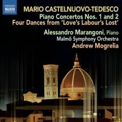 Mario Castelnuovo - Tedesco - Piano Concertos, Four Dances From Love's Labour's Lost  - Alessandro Marangoni,Andrew Mogrelia,Malmö Symphony Orchestra