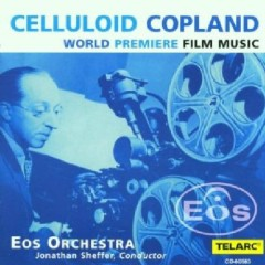Celluloid Copland - World Premiere Film Music (No. 1) - Jonathan Sheffer,Eos Orchestra