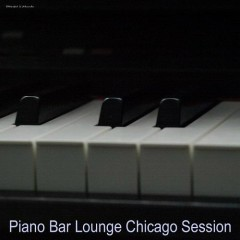 Piano Bar Lounge Chicago Session