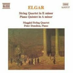 Elgar - String Quartet - Piano Quintet - Peter Donohoe,Maggini Quartet