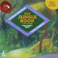 Koechlin - The Jungle Book CD 2 - David Zinman, Berlin Radio Symphony Orchestra