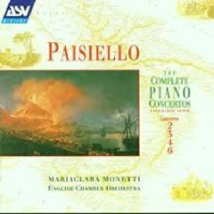 Giovanni Paisiello - The Complete Piano Concertos Dics 1 - Mariaclara Monetti, English Chamber Orchestra
