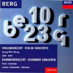 Berg - Violin Concerto; Chamber Concerto - David Atherton, London Sinfonietta Voices, Kyung-wha Chung