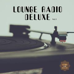 Lounge Radio Deluxe, Vol. 1