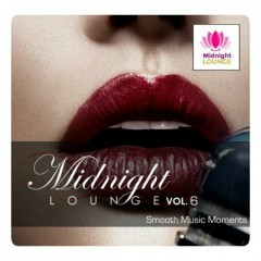 Midnight Lounge Vol.6 - Smooth Music Moments