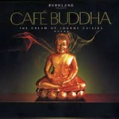 Cafe Buddha - The Cream Of Lounge Cuisine Disc 1