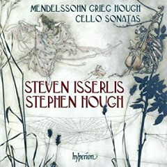 Mendelssohn, Grieg, Hough - Cello Sonatas