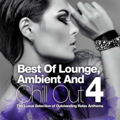 Best Of Lounge Ambient And Chill Out Vol. 4 (No. 3)