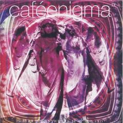 Cafe Enigma IX