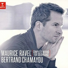 Ravel - Complete Piano Works CD 2 - Bertrand Chamayou