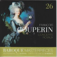 Baroque Masterpieces CD 26 - Couperin Concerts Royaux (No. 2)